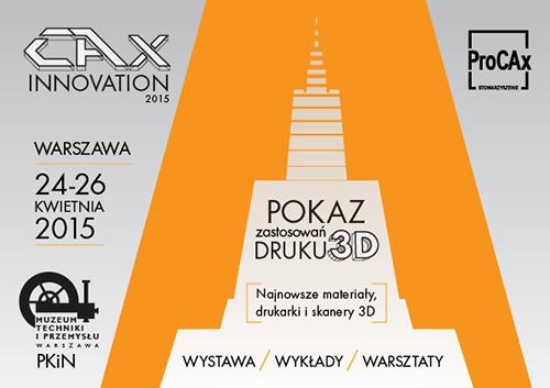 Pokaz zastosowań druku 3D, Warszawa, 24-26.04.2015